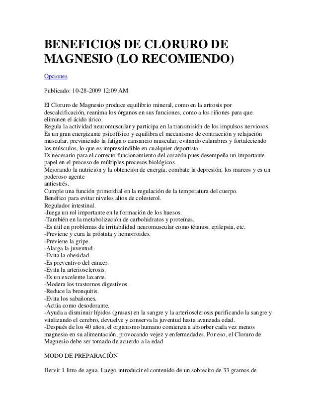 BENEFICIOS DE CLORURO DEMAGNESIO (LO RECOMIENDO)Opciones10-28-2009 12:09 AMEl Cloruro de Magnesio produce equilibrio miner...
