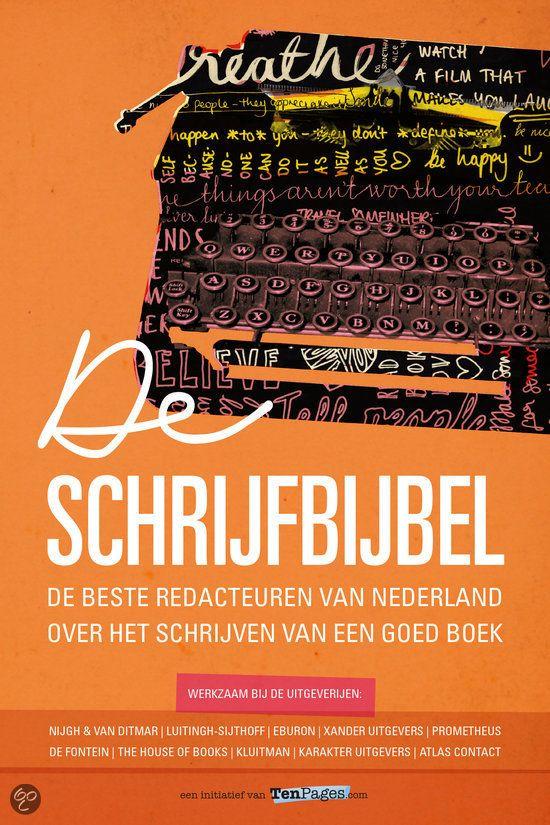 De Schrijfbijbel - De beste redacteuren van Nederland over het schrijven van een goed boek - ***** 4 reviews - In De schrijfbijbel voeren de beste redacteuren van Nederland je mee over de woeste golven van het schrijverschap. Deze redacteuren weten als geen ander aan welke schrijfregels jij je moet houden, én welke je overboord mag gooien. Ze leren je in De schrijfbijbel de kneepjes van het vak: hoe zet je een geloofwaardig personage neer? Hoe zorg je voor dat steengoede, verrassende plot?