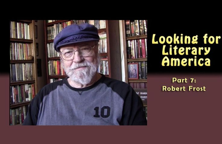 Looking For Literary America: Robert Frost