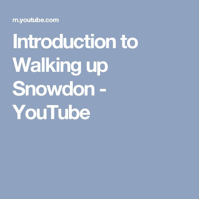 Introduction to Walking up Snowdon - YouTube