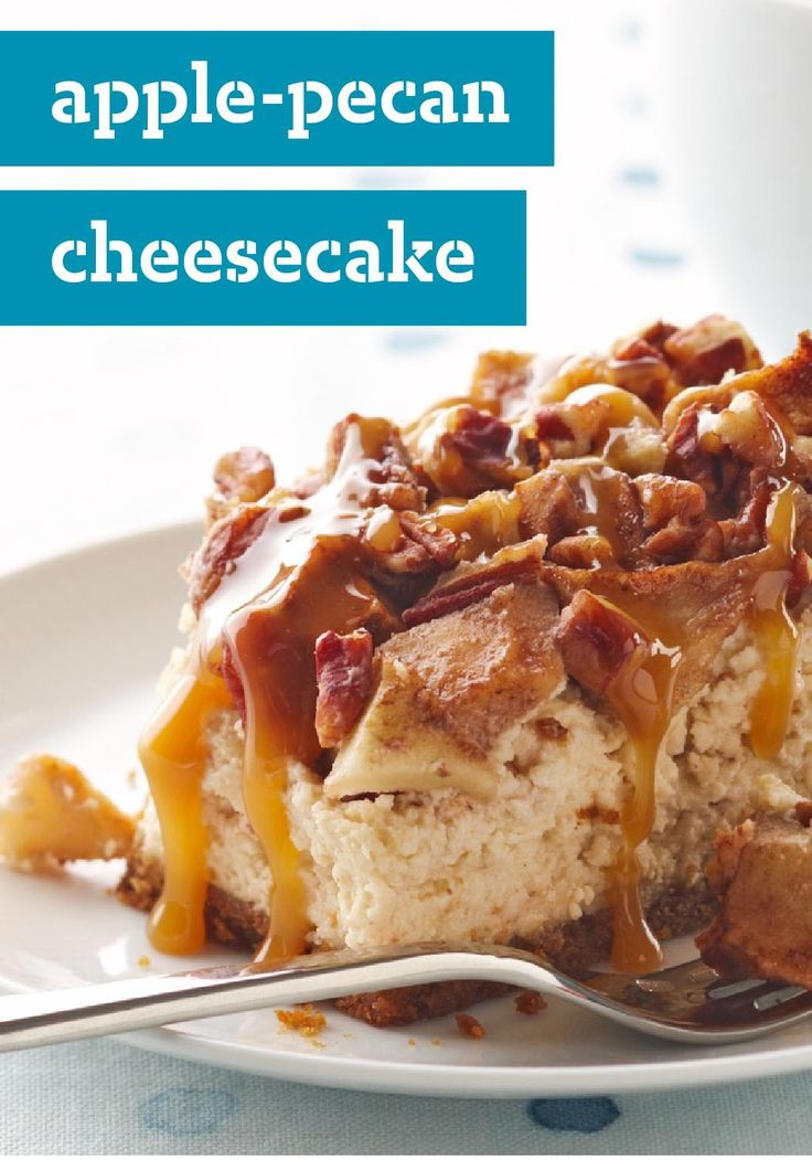 Apple-Pecan Cheesecake -- Imagine a cheesecake dessert topped with a ...