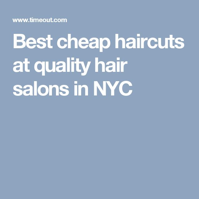 Best cheap haircuts at quality hair salons in NYC