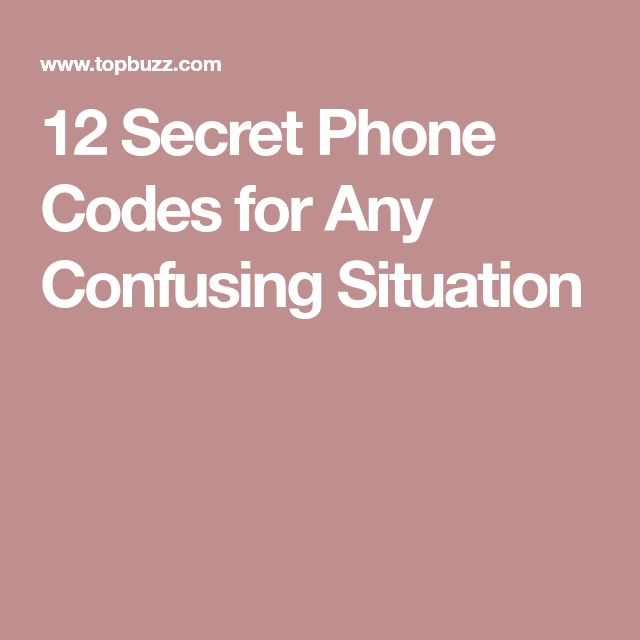 12 Secret Phone Codes for Any Confusing Situation