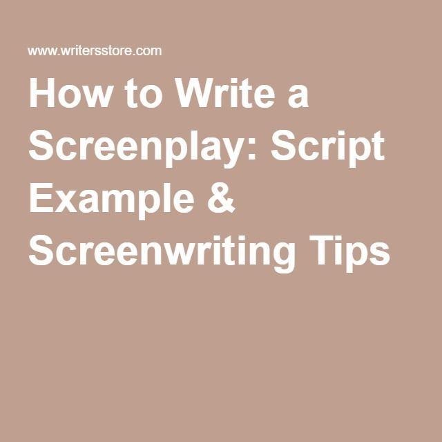 how to write a screenplay script example screenwriting tips