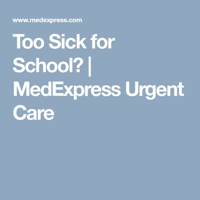 Too Sick for School? | MedExpress Urgent Care