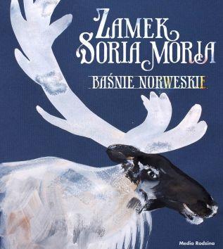 Baśnie norweskie. Zamek Soria Moria (renifer) - Wydawnictwo Media Rodzina - Książki, Audiobooki, eBooki