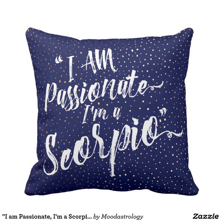 """I am Passionate, I'm a Scorpio"" Zodiac Pillow"