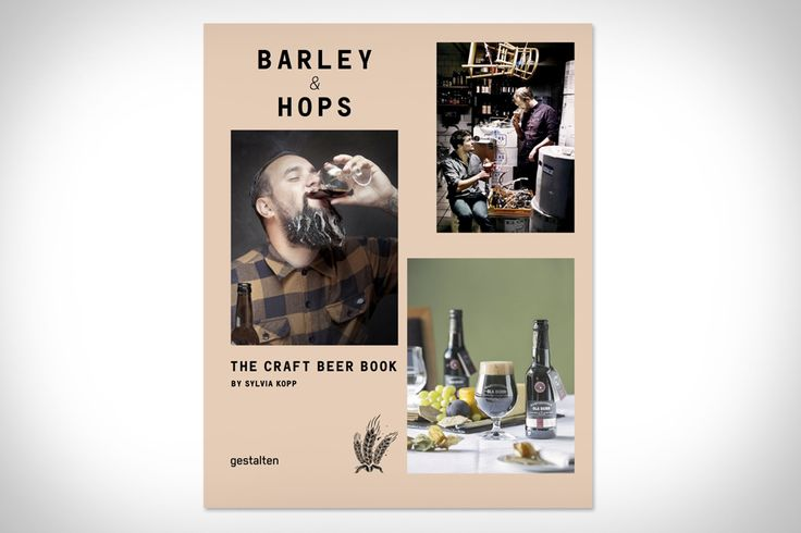 Barley & Hops: The Craft Beer Book by Sylvia Kopp
