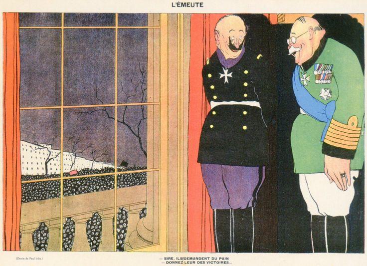 """P. Iribe, 'L'émeute', in 'La Baïonnette' (Frankrijk, 7 dec. 1916) Vertaling titel: 'De rel'. Onderschrift: """"-Sire, ils demandent du pain -donnez leur des victoires"""". Vertaling: '-Sire, ze vragen om brood -Geef ze overwinningen'."""