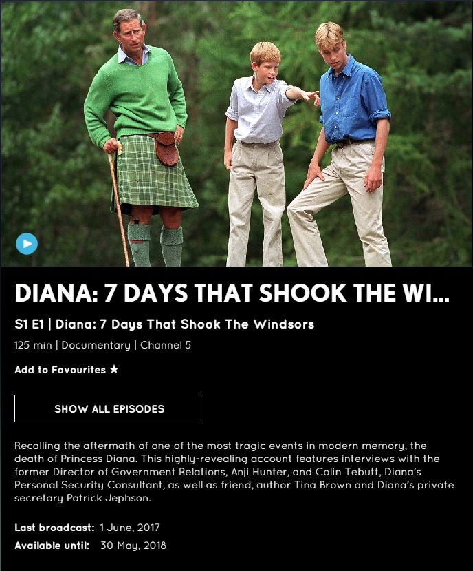 On Channel 5 catchup: https://www.my5.tv/diana-7-days-that-shook-the-windsors/season-1/diana-7-days-that-shook-the-windsors