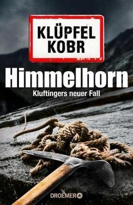 """Der neunte Fall führt Kommissar Kluftinger auf den Allgäuer Berggipfel """"Himmelhorn"""". Bestellen Sie jetzt den neuen Krimi von Volker Klüpfel und Michael Kobr portofrei bei bücher.de"""
