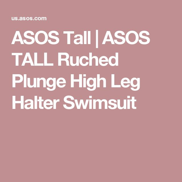 ASOS Tall | ASOS TALL Ruched Plunge High Leg Halter Swimsuit
