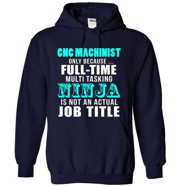 CNC Machinist T-Shirts, Hoodies. BUY IT NOW ==► Funny Tee Shirts