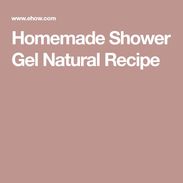 Homemade Shower Gel Natural Recipe