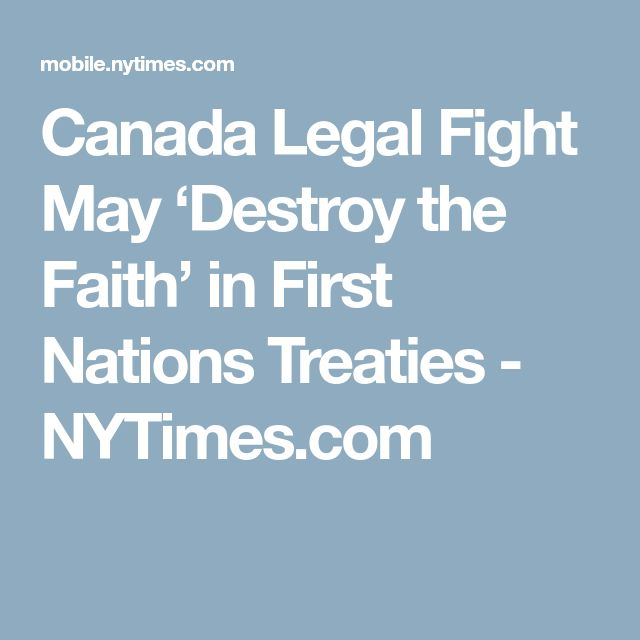 Canada Legal Fight May 'Destroy the Faith' in First Nations Treaties - NYTimes.com