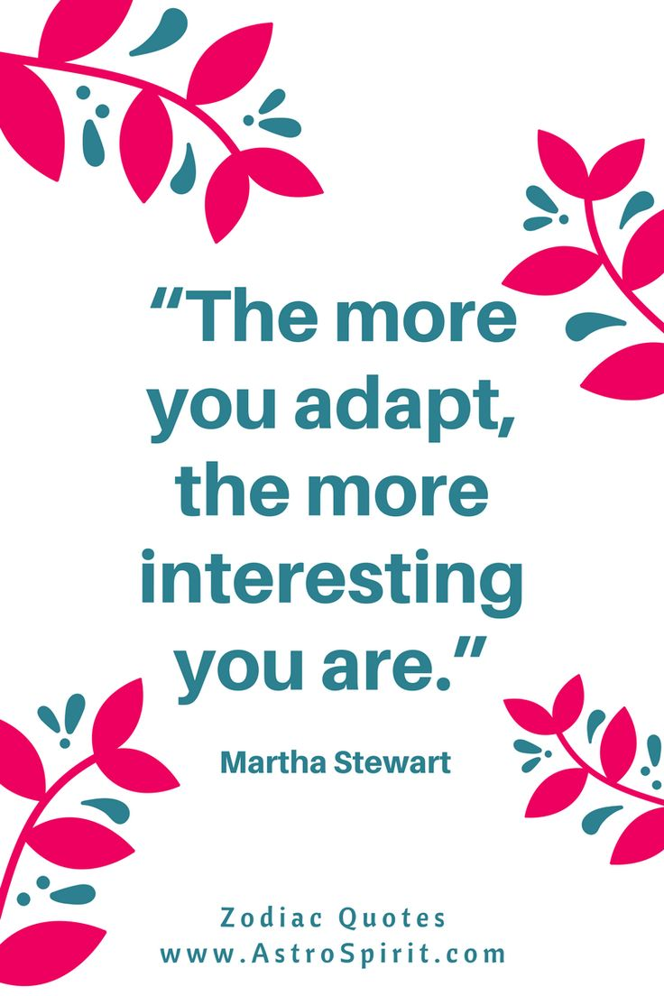 "Gemini ♊ Air ""The more you adapt the more interesting you are. Martha Stewart  #ZodiacQuotes #ZodiacSigns"