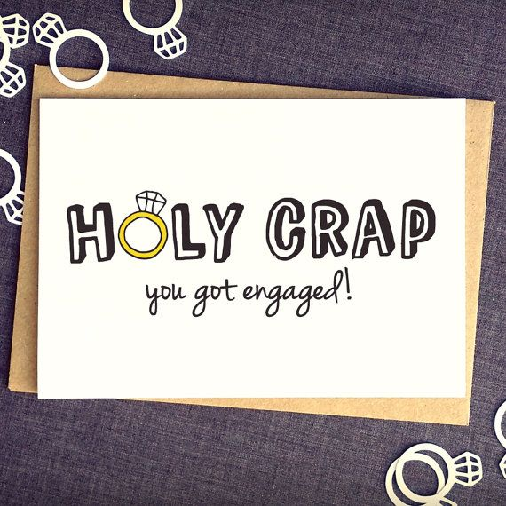 Holy Crap! You Got Engaged! - Funny Engagement Card
