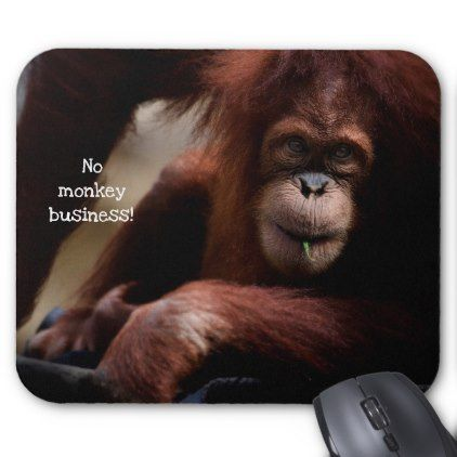 No Monkey Business! Mouse Pad - humor funny fun humour humorous gift idea