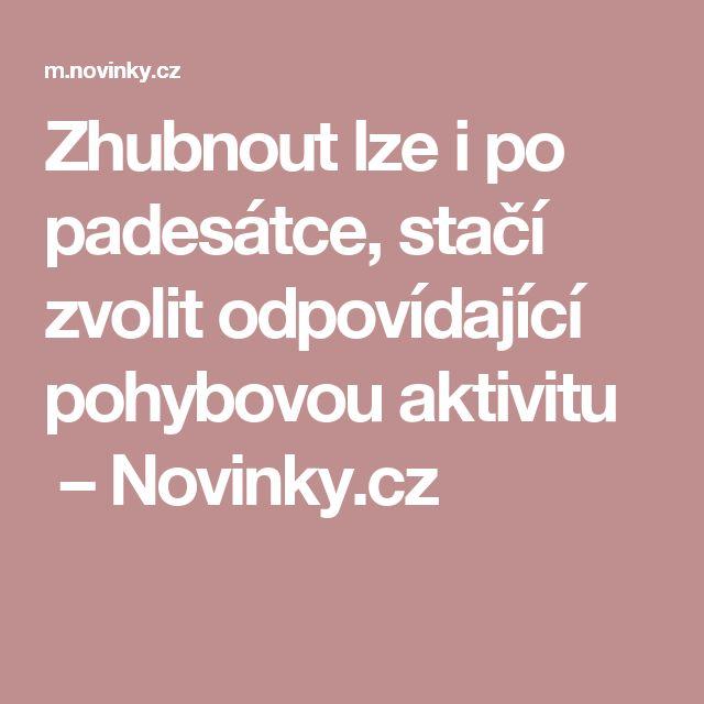 Zhubnout lze i po padesátce, stačí zvolit odpovídající pohybovou aktivitu – Novinky.cz