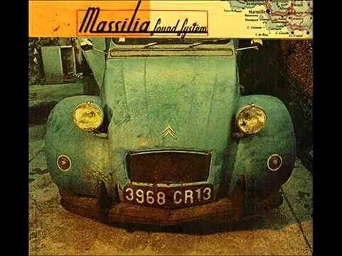 Massilia sound system - Y a des fois