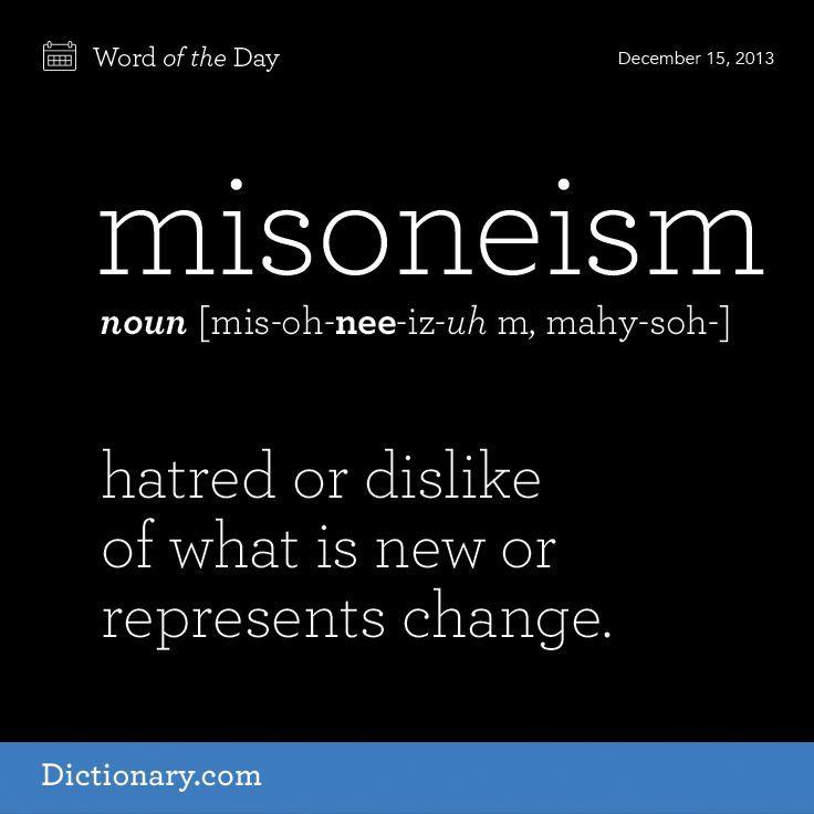 misoneism