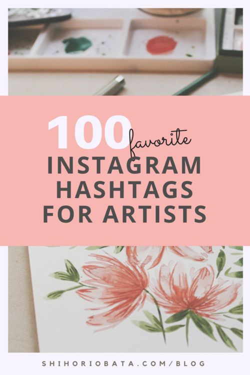 100 Instagram Hashtags for Artists and Creatives to Grow their Instagram