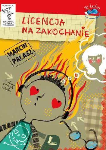 """Pałasz, Marcin, """"Licencja na zakochanie"""", Literatura, Łódź 2014. 191 stron."""