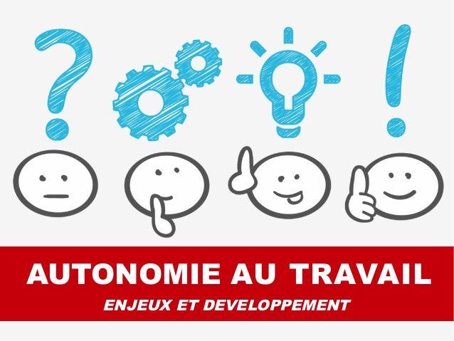 Autonomie Au Travail Enjeux Et Developpement Management Fails Character