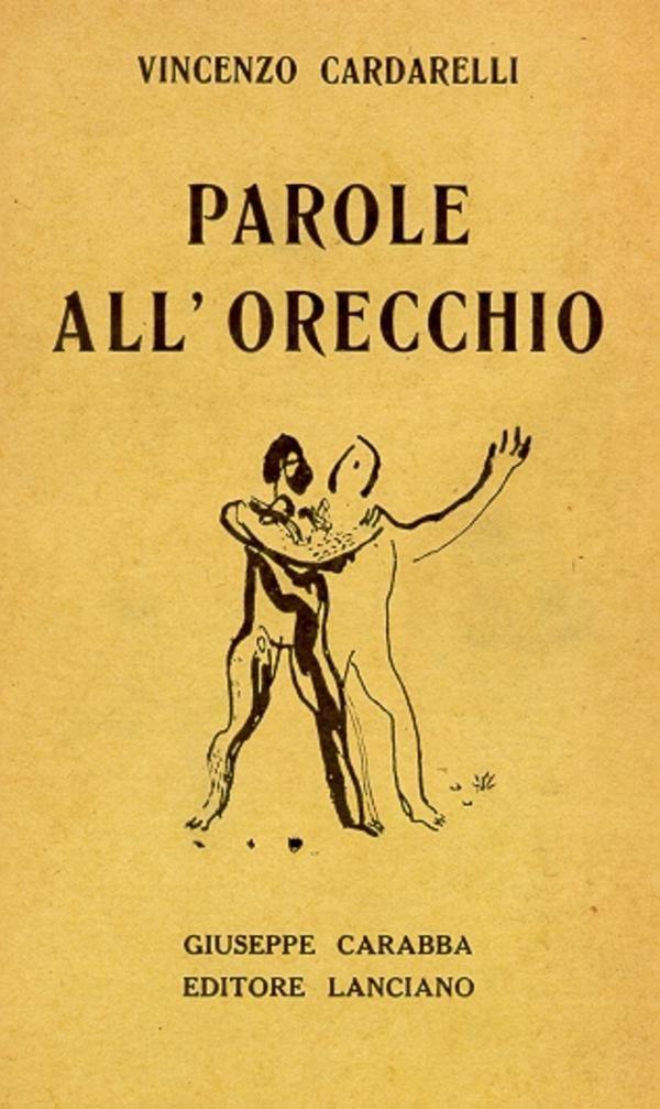CARDARELLI Vincenzo, Parole all'orecchio. Lanciano,  Carabba  (Cultura dell'anima),  1929 - Prima edizione numerata