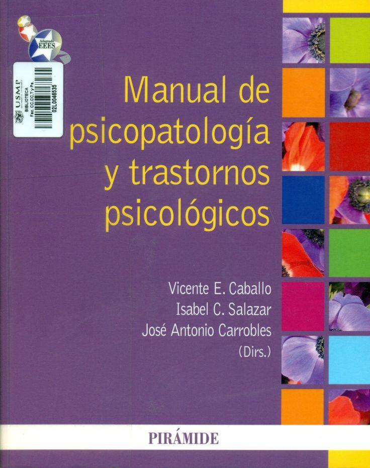 Título: Manual de psicopatología y trastornos psicológicos /  Autor: Caballo, Vicente E., dir. / Ubicación: Biblioteca FCCTP - USMP 1er. Piso