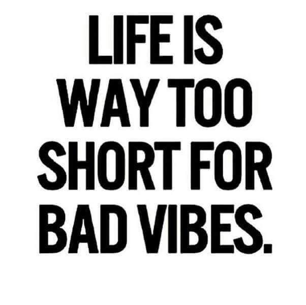 Life is way too short for bad vibes #wisewords .