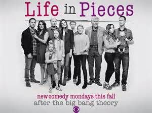 Life In Pieces (CBS-September 21, 2015) an upcoming TV sitcom created by Justin Adler/Aaron Kaplan. Stars: Betsy Brandt, Colin Hanks, Zoe Lister Jones, James Brolin, Dianne West.The series will chronicle the life and family as told from a point of view of each character based on their own version of events.