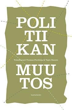 Politiikan muutos / Tuomas Forsberg & Tapio Raunio. Politiikan tutkijat analysoivat teoksessa kriittisesti ja monipuolisesti väitteitä politiikan muutoksesta sekä arvioivat, mihin suuntaan politiikka tulevaisuudessa kehittyy Suomessa, Euroopassa ja globaalisti. Metropolian kirjasto - MetCat - Saatavuus