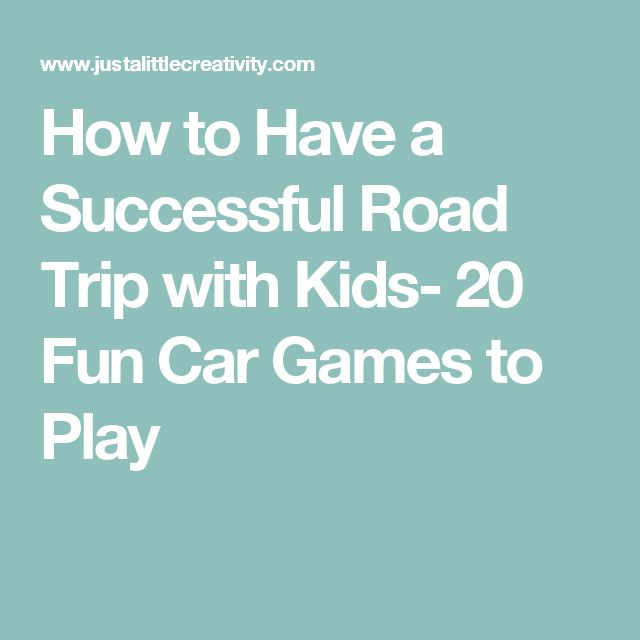 How to Have a Successful Road Trip with Kids- 20 Fun Car Games to Play