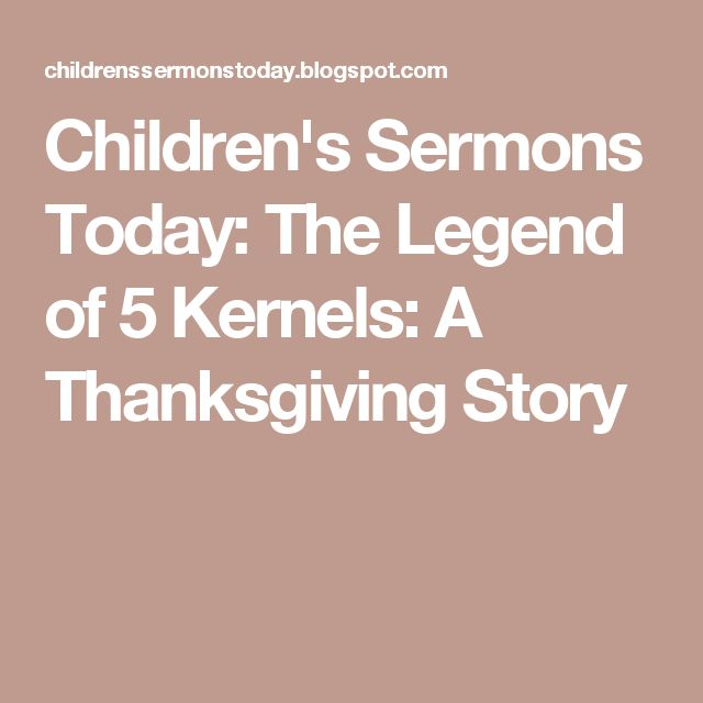 Children's Sermons Today: The Legend of 5 Kernels: A Thanksgiving Story