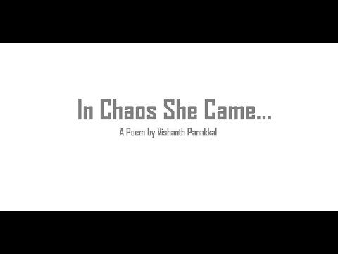In Chaos She Came...