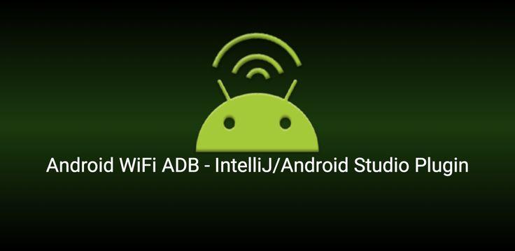 Android Wifi ADB - Android Studio Plugin