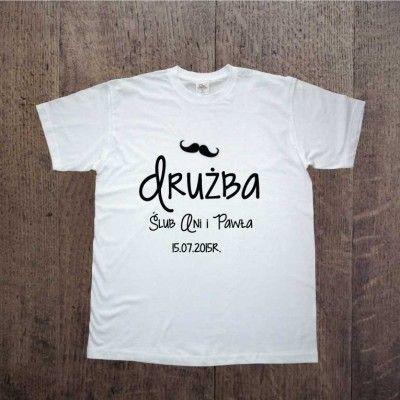 DRUŻBA Poczuj atmosferę planowanego ślubu już teraz:) Koszulka dla Drużby! Weeding ideas, t-shirt do groomsman !