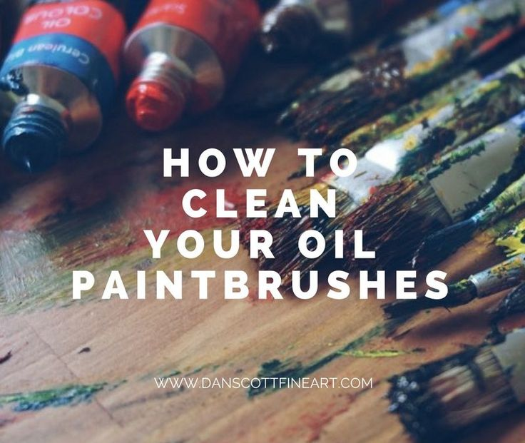 How To Clean Your Oil Paint Brushes