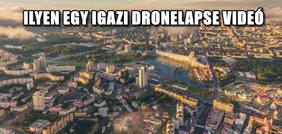 ILYEN EGY IGAZI DRONELAPSE VIDEÓ