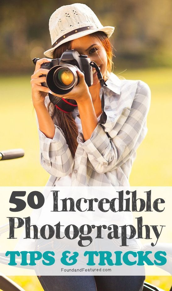 50 Incredible Photography Tips and Tricks