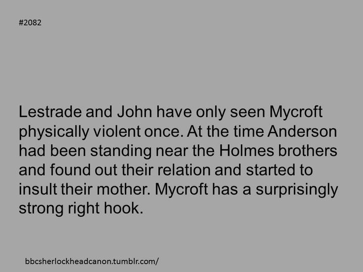 Do not insult Mummy in front of Mycroft. You will be sorry! <---- Anderson really shouldn't speak.
