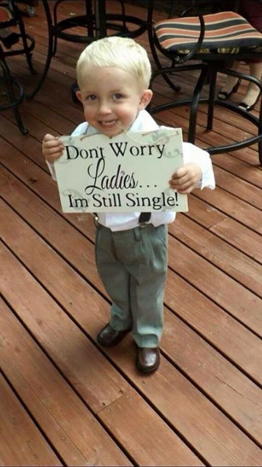When I get married my ring bearer will carry this sign.