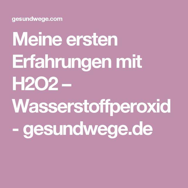 Meine ersten Erfahrungen mit H2O2 – Wasserstoffperoxid - gesundwege.de