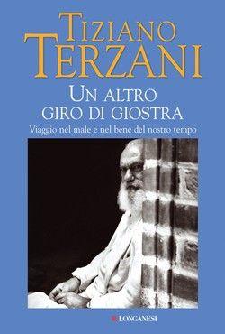 Un altro giro di giostra (T. Terzani)