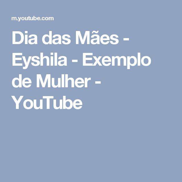 Dia das Mães - Eyshila - Exemplo de Mulher - YouTube