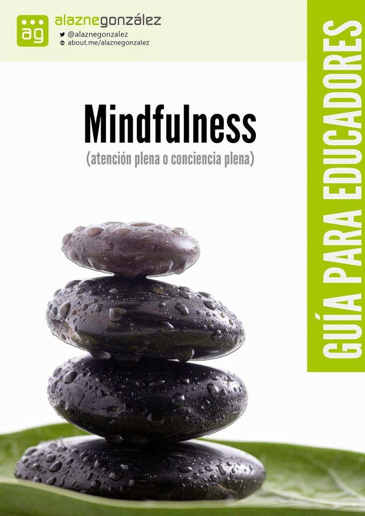 #MINDFULNESS: Guía práctica para docentes y educadores (ed. formanl/no formal) ~ #PedaLógica por @alaznegonzalez