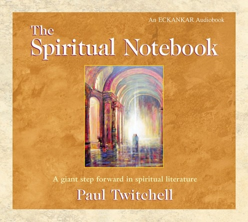 The Spiritual Notebook by Paul Twitchell in currently available Audiobook (CD) form.  This was one of the first Twitchell books I read (circa 1974).