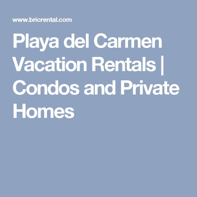 Playa del Carmen Vacation Rentals | Condos and Private Homes