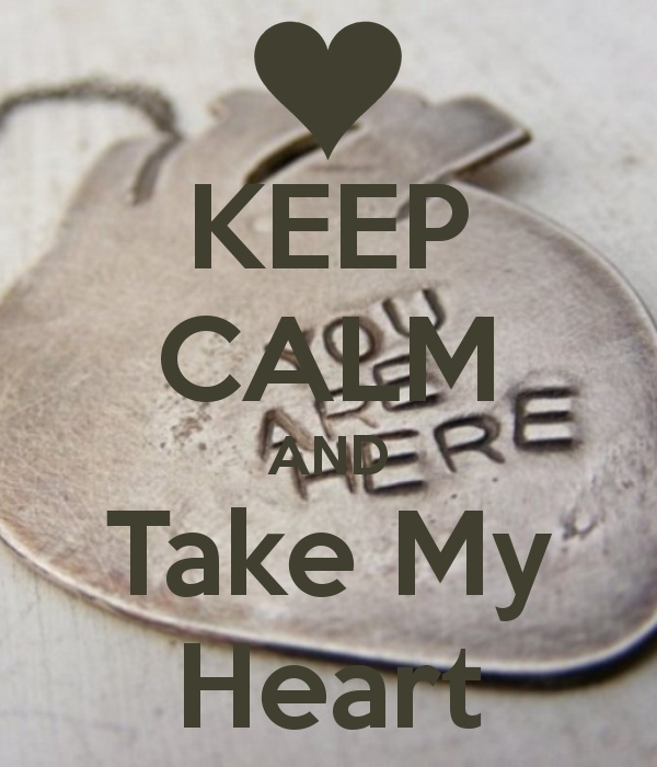 KEEP CALM AND Take My HeartHeart Shops, Calm On, Memorize Quotes, My Heart, Calm Vi, Keep Calm, Heart Pendants, Crafts, Close